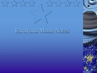 Earth and Moon Notes