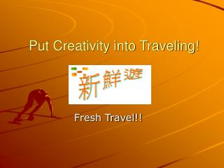Put Creativity into Traveling!