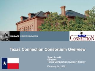 Texas Connection Consortium Overview