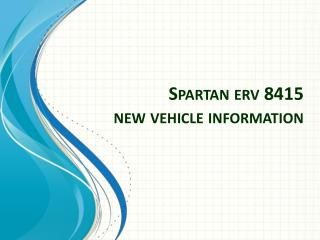 Spartan  erv  8415 new vehicle information