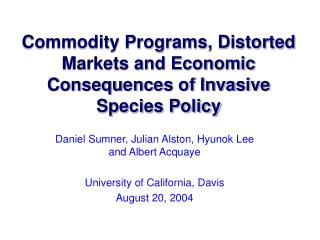 Commodity Programs, Distorted Markets and Economic Consequences of Invasive Species Policy