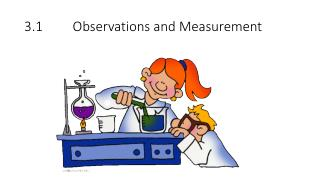 3.1         Observations and Measurement