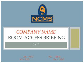 Company Name Room Access Briefing