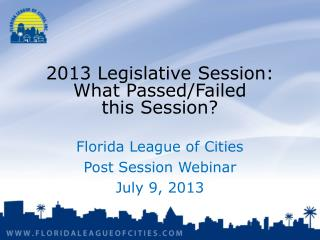 2013 Legislative Session:  What Passed/Failed  this Session?