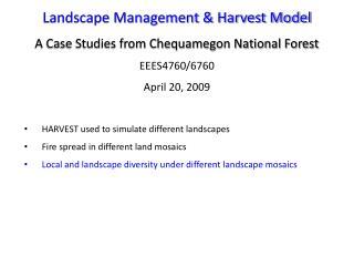 Landscape Management & Harvest Model A Case Studies from Chequamegon National Forest EEES4760/6760