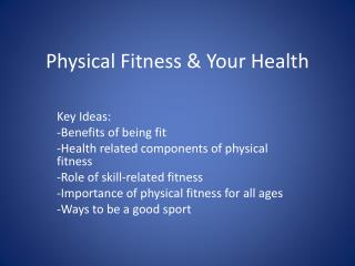 Physical Fitness & Your Health
