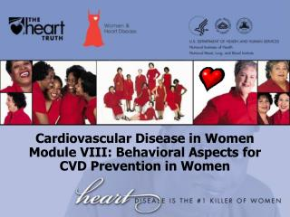 Cardiovascular Disease in Women Module VIII: Behavioral Aspects for CVD Prevention in Women