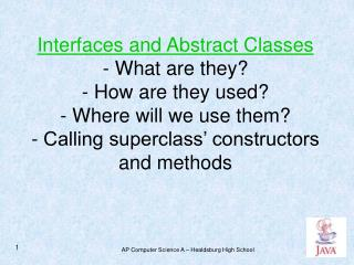 Abstract Class  – A class which at least one of the methods