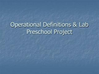Operational Definitions & Lab Preschool Project