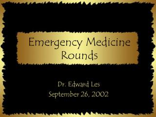 Emergency Medicine Rounds