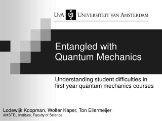Entangled with Quantum Mechanics