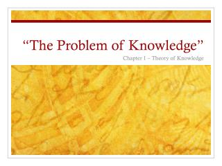 """""""The Problem of Knowledge"""""""