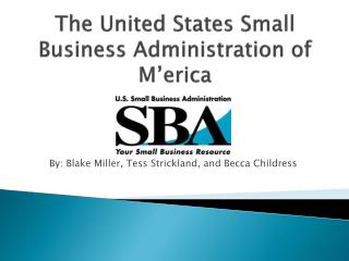The United States Small Business Administration of  M'erica