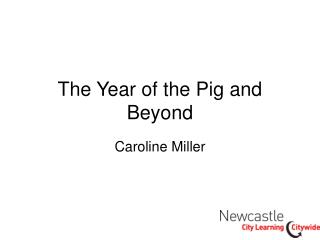 The Year of the Pig and Beyond
