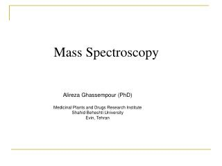 Mass Spectroscopy
