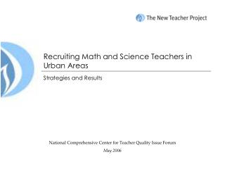 Recruiting Math and Science Teachers in Urban Areas
