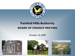Fairfield Hills Authority BOARD OF FINANCE MEETING October 22, 2009