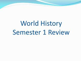 World History  Semester 1 Review