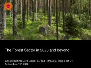 The Forest Sector in 2020 and beyond