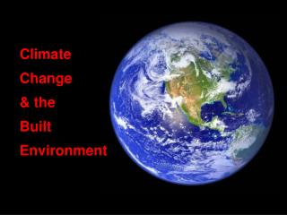 Climate  Change & the  Built  Environment