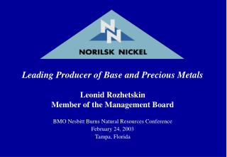 Leading Producer of Base and Precious Metals Leonid Rozhetskin Member of the Management Board