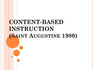 CONTENT-BASED INSTRUCTION (Saint Augustine 1980)