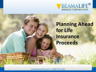 Planning Ahead for Life Insurance Proceeds