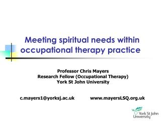 Meeting spiritual needs within occupational therapy practice