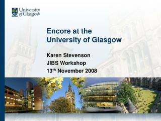 Encore at the  University of Glasgow