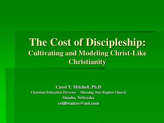 The Cost of Discipleship:  Cultivating and Modeling Christ-Like Christianity