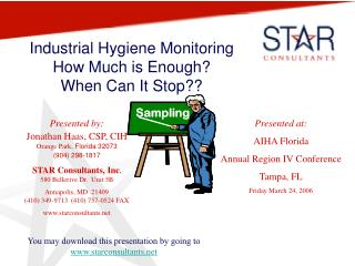 Industrial Hygiene Monitoring How Much is Enough? When Can It Stop??