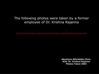 The following photos were taken by a former employee of Dr. Krishna Rajanna