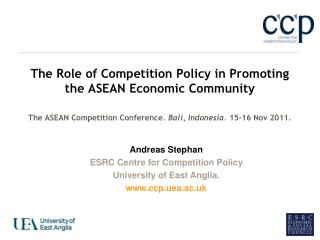Andreas Stephan ESRC Centre for Competition Policy  University of East Anglia. ccp.uea.ac.uk