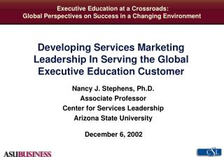 Developing Services Marketing Leadership In Serving the Global Executive Education Customer