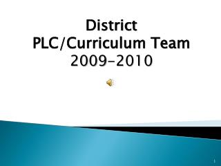 District  PLC/Curriculum Team 2009-2010