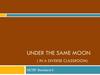 Under the Same Moon	 ( in a diverse classroom)