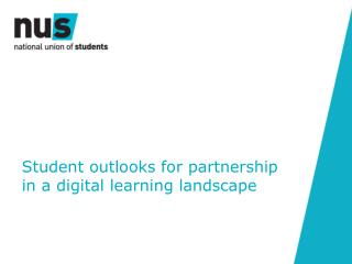 Student outlooks for partnership  in a digital learning landscape