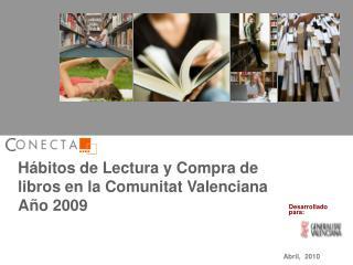 Hábitos de Lectura y Compra de libros en la Comunitat Valenciana  Año 2009