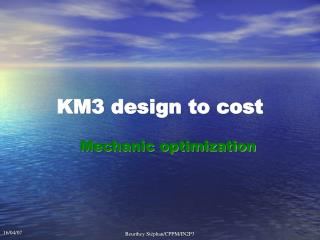 KM3 design to cost