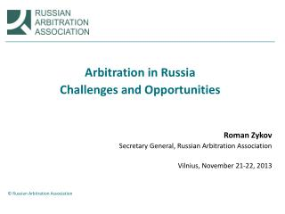 Arbitration in Russia Challenges and Opportunities Roman Zykov