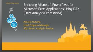 Enriching Microsoft PowerPivot for Microsoft Excel Applications Using DAX (Data Analysis Expressions)