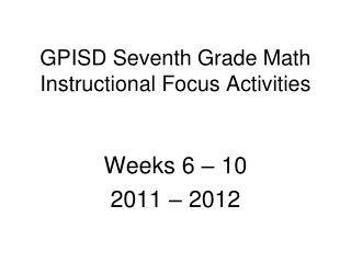 GPISD Seventh Grade Math Instructional Focus Activities