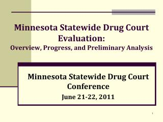 Minnesota Statewide Drug Court Evaluation: Overview, Progress, and Preliminary Analysis