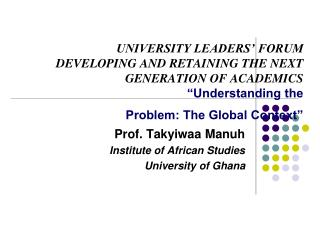 "UNIVERSITY LEADERS' FORUM DEVELOPING AND RETAINING THE NEXT GENERATION OF ACADEMICS ""Understanding the  Problem: The"