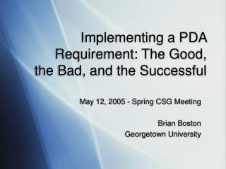 Implementing a PDA Requirement: The Good,  the Bad, and the Successful