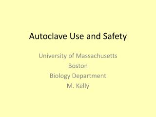 Autoclave Use and Safety