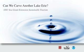 Can We Carve Another Lake Erie?