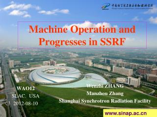 Machine Operation and  Progresses in SSRF