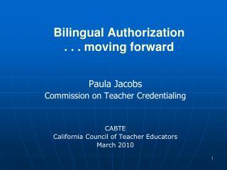 Bilingual Authorization . . . moving forward