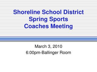Shoreline School District Spring Sports Coaches Meeting
